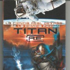 Cómics: TITAN A.E.: LA CIENCIA REAL DETRASDE LA CIENCIA-FICCION EDICIONES B. Lote 210130716