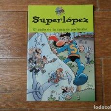 Cómics: SÚPER LÓPEZ - EL PATIO DE TU CASA ES PARTICULAR - EDICIONES B. Lote 211599749