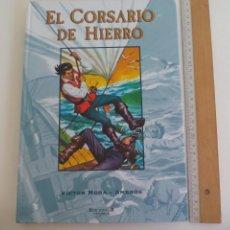 Cómics: TOMO 2. EL CORSARIO DE HIERRO. VICTOR MORA - AMBROS. EDICIONES B. 2005.. Lote 211787218