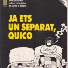 Cómics: COMIC QUICO EL PROGRE - JA ETS UN SEPARAT, QUICO ED.B 1990 (EN CATALÀ) J.L.MARTÍN. Lote 215826740