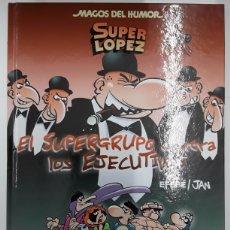 Fumetti: MAGOS DEL HUMOR 175: SUPERLOPEZ - EL SUPERGRUPO CONTRA LOS EJECUTIVOS - EFEPÉ, JAN - REBAJADO. Lote 218102596
