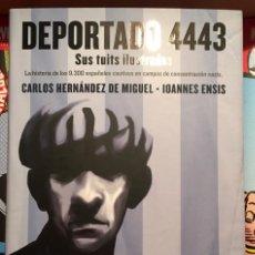 Cómics: DEPORTADO 4443: SUS TUITS ILUSTRADOS,DE CARLOS HERNANDEZ DE MIGUEL, IOANNES ENSIS. EDICIONES B. Lote 223904421