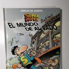 Fumetti: MAGOS DEL HUMOR 140: EL MUNDO DE AL LADO. SUPERLOPEZ (JAN). Lote 228973080