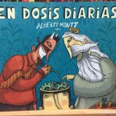 Cómics: EN DOSIS DIARIAS, DE ALBERTO MONTT. EDICIONES B. Lote 232326840