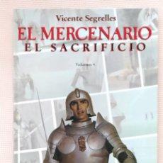 Cómics: VICENTE SEGRELLES EL MERCENARIO VOL 4 EL SACRIFICIO EDICIONES B TAPA DURA. Lote 233986425