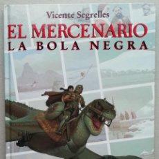 Fumetti: EL MERCENARIO. VOL 6. LA BOLA NEGRA. VICENTE SEGRELLES. GRAN FORMATO. EDICIONES B, 1993.. Lote 234527440