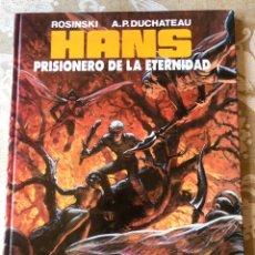 Cómics: HANS, PRISIONERO DE LA ETERNIDAD / ROSINSKI - A.P. DUCHATEAU / EDICIONES B 1ª EDICIÓN 1990. Lote 235893975