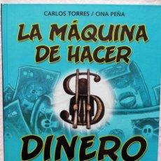 Cómics: LA MÁQUINA DE HACER DINERO. CARLOS TORRES / ONA PEÑA.. Lote 236448715