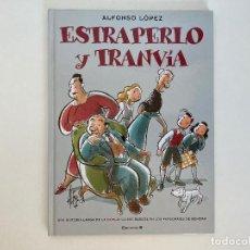 Cómics: ESTRAPERLO Y TRANVIA DE ALFONSO LÓPEZ. EDICIONES B.. Lote 236797255