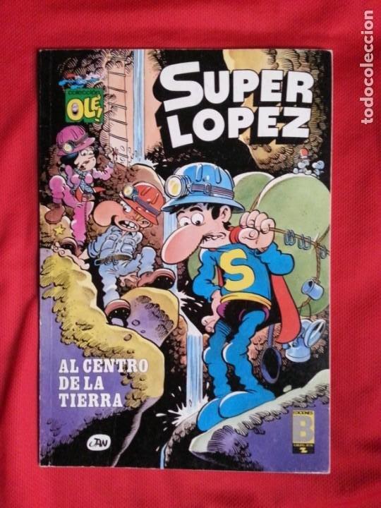 AL CENTRO DE LA TIERRA - SUPER LOPEZ - COLECCION OLE S.L. 10 (Tebeos y Comics - Ediciones B - Humor)