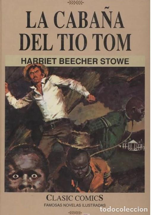 FAMOSAS NOVELAS ILUSTRADAS *LA CABAÑA DEL TIO TOM*, 1991 (Tebeos y Comics - Ediciones B - Clásicos Españoles)