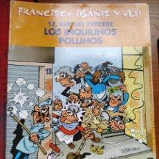 Comics : 13, RUE DEL PERCEBE. FRANCISCO IBAÑEZ Y OLE. LOS INQUILINOS POLLINOS. EDICIONES B, 2001.. Lote 238390305
