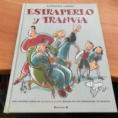 Cómics: ESTRAPERLO Y TRANVIA (ALFONSO LOPEZ) EDICIONES B PRIMERA EDICION 2007 (COIB193). Lote 243632540