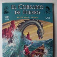 Cómics: EL CORSARIO DE HIERRO Nº 1 FANS, VICTOR MORA Y AMBROS, DOS EPISODIOS COMPLETOS.. Lote 245606865