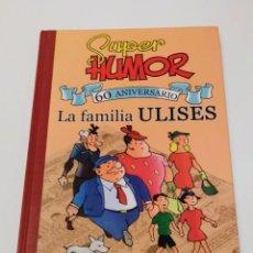 Cómics: SUPER HUMOR LA FAMILIA ULISES 60 ANIVERSARIO. Lote 246116650