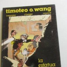 Comics : TIMOTEO O WANG 1 LA ESTATUA VIVIENTE, WARNANT BERGER QUARRE. EDICIONES B TAPA DURA E7. Lote 252499750