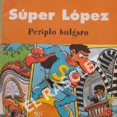 Cómics: SUPER LOPEZ - PERIPLO BULGARO - EDICIONES B. Lote 252504285