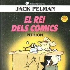 Cómics: JACK PELMAN EL REI DELS COMICS - PETILLON (1990) EN CATALÀ. Lote 252675550