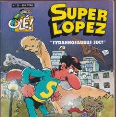 Cómics: TYRANNOUSAURUS SECT- SUPER LOPEZ OLÉ 25 ( PORTADA EN RELIEVE ) - EDICIONES B 1997. Lote 253151650