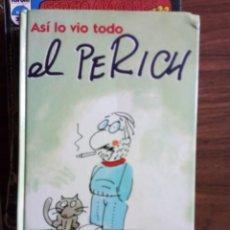 Cómics: ASÍ LO VIO TODO - EL PERICH. Lote 254539680