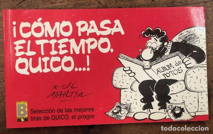 COMO PASA EL TIEMPO QUICO... SELECCION DE LAS MEJORES TIRAS DE QUICO, EL PROGRE. 1990, 1ª EDICION (Tebeos y Comics - Ediciones B - Humor)