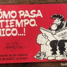 Cómics: COMO PASA EL TIEMPO QUICO... SELECCION DE LAS MEJORES TIRAS DE QUICO, EL PROGRE. 1990, 1ª EDICION. Lote 257645060