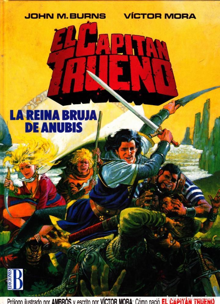 COMIC EL CAPITAN TRUENO LA REINA BRUJA DE ANUBIS EDICIONES BJOHN M- BURNS (Tebeos y Comics - Ediciones B - Clásicos Españoles)