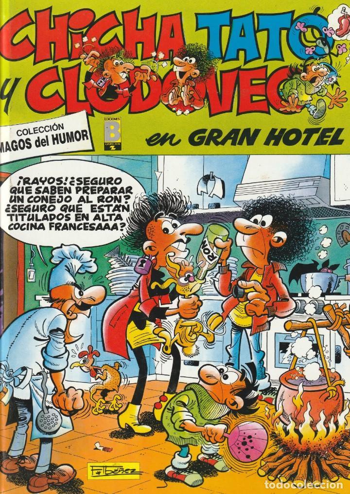 MAGOS DEL HUMOR CHICHA TATO Y CLODOVEO EN GRAN HOTEL.1998. FRANCISCO IBAÑEZ.TAPA DURA (Tebeos y Comics - Ediciones B - Humor)