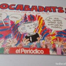 Cómics: BOCABADATS ! HISTORIA DEL IINCREIBLE FINAL DE LA LIGA 91-92 EL PERIÓDICO. Lote 272189918