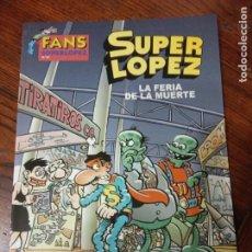 Comics : FANS SUPER LOPEZ Nº 47 LA FERIA DE LA MUERTE.EDICIONES B.2006-1ª EDICCION.. Lote 276575258