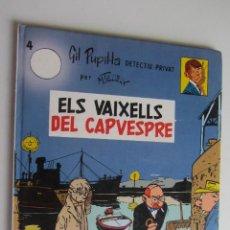 Cómics: GIL PUPIL.LA, DETECTIU PRIVAT 4 ELS VAIXELLS DE CAPVESPRE TAPA DURA MAURICE TILLIEUX CASALS. Lote 277235963