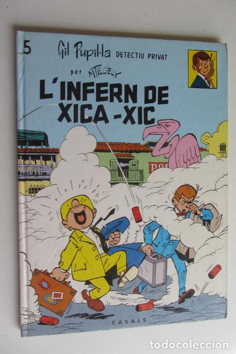 GIL PUPIL·LA DETECTIU PRIVAT Nº 5 L'INFERN DE XICA- XIC TAPA DURA MAURICE TILLIEUX CASALS (Tebeos y Comics - Ediciones B - Clásicos Españoles)