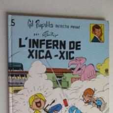 Cómics: GIL PUPIL·LA DETECTIU PRIVAT Nº 5 L'INFERN DE XICA- XIC TAPA DURA MAURICE TILLIEUX CASALS. Lote 277236053