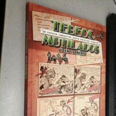 Cómics: TEBEOS MUTILADOS, LA CENSURA FRANQUISTA CONTRA BRUGUERA / VICENT SANCHÍS / EDICIONES B 1ª EDIC. 2010. Lote 278267298