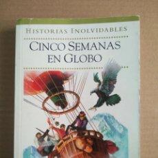 Cómics: CINCO SEMANAS EN GLOBO, POR JULIO VERNE (EDICIONES B). COLECCIÓN HISTORIAS INOLVIDABLES N°8. CUYÁS.. Lote 278359503