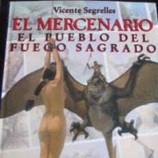 Cómics: EL MERCENARIO--EL PUEBLO DEL FUEGO SAGRADO--SEGRELLES. Lote 287462223