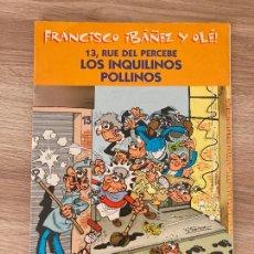 Cómics: FRANCISCO IBAÑEZ Y OLE 13, RUE DEL PERCEBE. LOS INQUILINOS POLLINOS. EDICIONES B 2001. Lote 288374243