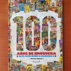 Cómics: 100 AÑOS DE BRUGUERA. DE EL GATO NEGRO A EDICIONES B. Lote 293940998