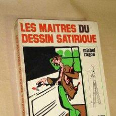 Cómics: MAITRES DU DESSIN SATIRIQUE EN FRANCE DE 1830 A NOS JOURS. MICHEL RAGON. PIERRE HORAY EDITEUR 1972. . Lote 27147231