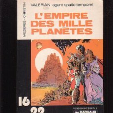 Cómics: VALERIAN, L´ EMPIRE DES MILLE PLANETES ( EDICION EN FRANCES ) - EDITADO : 1977. Lote 23181007