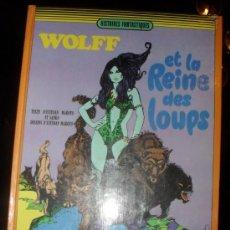Cómics: WOLFF ET LA REINE DES LOUPS. HISTOIRES FANTASTIQUES. ESTEBAN MAROTO MADE IN FRANCE 1973 DARGAUD.. Lote 29134522
