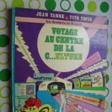 Fumetti: VOYAGE AU CENTRE DE LA CULTURE. LES DOSSIERS DU BIDE. JEAN YANNE TITO TOPIN. MADE IN FRANCE 1969 LAN. Lote 29077269
