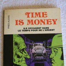 Cómics: TIME IS MONEY. ILS VOYAGENT DANS LE TEMPS POUR DE L'ARGENT. Lote 33365957