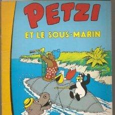 Cómics: PETZI ET LE SOUS-MARIN / CARLA HANSEN; VILHEM HANSEN* 1ª ED * FRANCÉS*. Lote 34027634