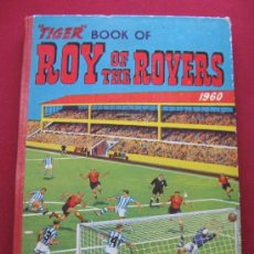 Cómics: COMIC INGLES - TIGER BOOK OF ROY OF THE ROVERS - AÑO 1960. Lote 36645065