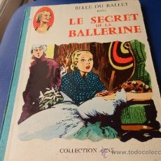 Cómics: BELLE DU BALLET - LE SECRET DE LA BALLERINE AÑO 1959 EN FRANCÉS. Lote 37399790