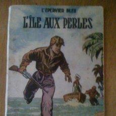 Cómics: L´EPERVIER BLEU: L´ÎLE AUX PERLES, DE SIRIUS (MAX MAYEU). Lote 37684577