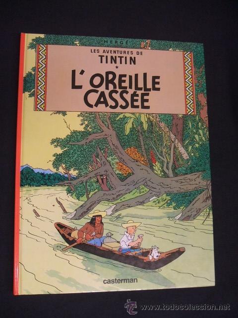 LES AVENTURES DE TINTIN - L'OREILLE CASSEE - CASTERMAN - EN FRANCES - (Tebeos y Comics - Comics Lengua Extranjera - Comics Europeos)