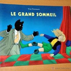 Cómics: CÓMIC ORIGINAL EN FRANCÉS: LE GRAND SOMMEIL - DE YVAN POMMAUX - AÑO 1998. Lote 42439598