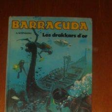Cómics: BARRACUDA. LES DRAKKARS D'OR, DE ALBERT WEINBERG. FLEURUS, 1979. Lote 43668443